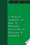 3 Minute Summary of How to Measure Anything by Douglas W  Hubbard