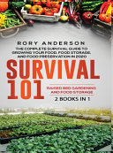 Survival 101 Raised Bed Gardening AND Food Storage  The Complete Survival Guide To Growing Your Own Food  Food Storage And Food Preservation in 2020 Book