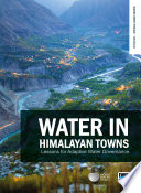 Water in Himalayan Towns  Lessons for Adaptive Water Governance