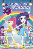 My Little Pony: Equestria Girls: Magic, Magic Everywhere!