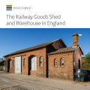 The Railway Goods Shed and Warehouse in England