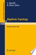 Algebraic Topology  Barcelona 1986