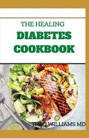 The Healing Diabetes Cookbook