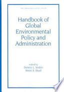 Handbook of Global Environmental Policy and Administration