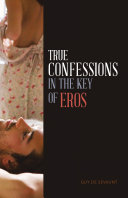 Pdf TRUE CONFESSIONS IN THE KEY OF EROS