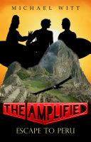 The Amplified - Escape to Peru [Pdf/ePub] eBook