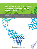 The Need for a High Accuracy  Open Access Global Digital Elevation Model