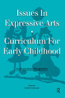 Issues in Expressive Arts Curriculum for Early Childhood