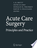 """Acute Care Surgery: Principles and Practice"" by L.D. Britt, Donald D. Trunkey, David V. Feliciano"