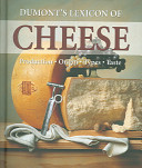 Dumont's Lexicon of Cheese