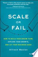 Scale or Fail