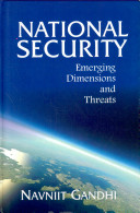 National Security : Emerging Dimensions and Threats
