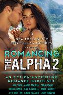 Romancing the Alpha 2  An Action Adventure Romance Boxed Set