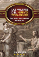 Las mujeres del Nuevo Testamento / Women of the New Testament