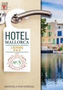 Hotel Mallorca Nr. 5: Schmerz und Liebe / Tanz der Gefühle / Enttäuschung und Gefahr