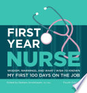 link to First year nurse : wisdom, warnings, and what I wish I'd known my first 100 days on the job in the TCC library catalog