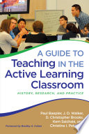 A Guide to Teaching in the Active Learning Classroom