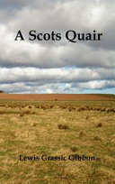 A Scots Quair, (Sunset Song, Cloud Howe, Grey Granite), Glossary of Scots Included
