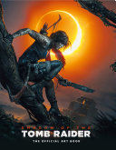 Shadow of the Tomb Raider the Official Art Book Book