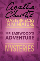 Mr Eastwood's Adventure: An Agatha Christie Short Story