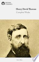 Delphi Complete Works of Henry David Thoreau (Illustrated)
