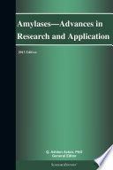 Amylases—Advances in Research and Application: 2013 Edition