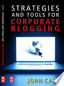 Strategies and Tools for Corporate Blogging Book