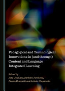 Pedagogical and Technological Innovations in (and through) Content and Language Integrated Learning