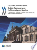 Oecd Public Governance Reviews Public Procurement In Nuevo Le N Mexico Promoting Efficiency Through Centralisation And Professionalisation