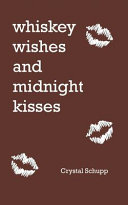 Whiskey Wishes And Midnight Kisses Book PDF