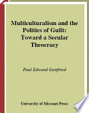 Multiculturalism and the Politics of Guilt