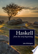 Haskell from the Very Beginning