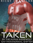 Taken by the Alpha Werewolf Gay Paranormal Shifter