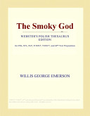 Read Online The Smoky God (Webster's Japanese Thesaurus Edition) For Free