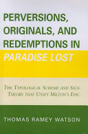 Perversions  Originals  and Redemptions in Paradise Lost