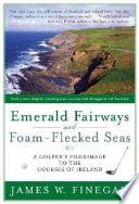 Emerald Fairways and Foam Flecked Seas