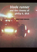 Blade Runner and the Cinema of Philip K  Dick