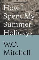 How I Spent My Summer Holidays