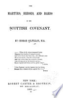 The Martyrs Heroes And Bards Of The Scottish Covenant Book