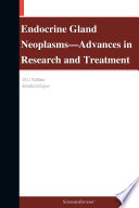 Endocrine Gland Neoplasms—Advances in Research and Treatment: 2012 Edition