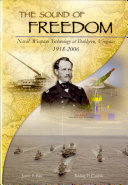 The sound of freedom  Naval Weapons Technology at Dahlgren  Virginia 1918 2006