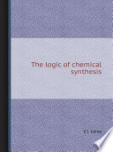 The logic of chemical synthesis Book