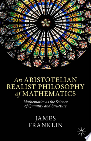 Download An Aristotelian Realist Philosophy of Mathematics Free Books - Dlebooks.net