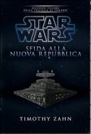 Star Wars. Sfida alla nuova repubblica. La trilogia di Thrawn