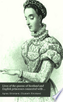 Lives Of The Queens Of Scotland And English Princesses Connected With The Royal Succession Of Great Britain By A And E Strickland