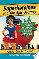 Superheroines and the Epic Journey