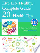 Live Life Healthy  Complete Guide 20 Health Tips  20 Health Hacks for a Healthier Lifestyle   Health Surgeon