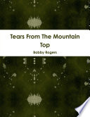 Tears From the Mountain Top