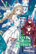 Last Round Arthurs, Vol. 2 (light novel) [Pdf/ePub] eBook