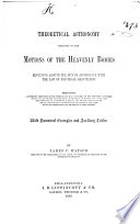 Theoretical Astronomy Relating to the Motions of the Heavenly Bodies Revolving Around the Sun in Accordance with the Law of Universal Gravitation